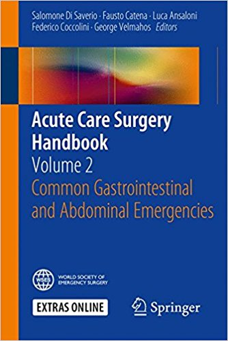 Acute Care Surgery Handbook: Volume 2 Common Gastrointestinal and Abdominal Emergencies 1st ed. 2016 Edition PDF