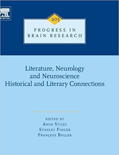 Literature, Neurology, and Neuroscience: Historical and Literary Connections, Volume 205 (Progress in Brain Research) 1st Edition