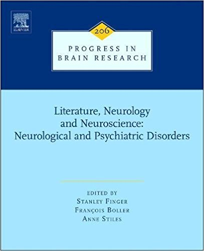 Literature, Neurology, and Neuroscience: Neurological and Psychiatric Disorders, Volume 206 (Progress in Brain Research) 1st Edit
