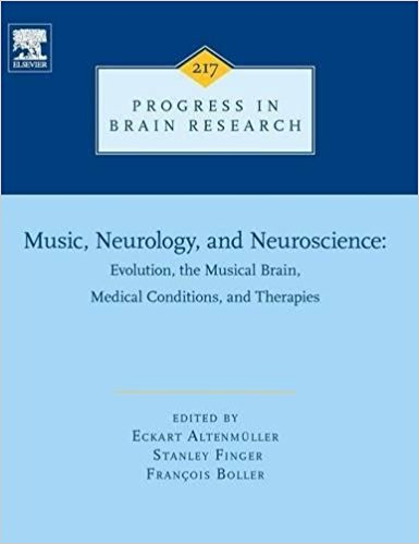 Music, Neurology, and Neuroscience: Evolution, the Musical Brain, Medical Conditions, and Therapies, Volume 217 (Progress in Brain Research) 1st Edition PDF