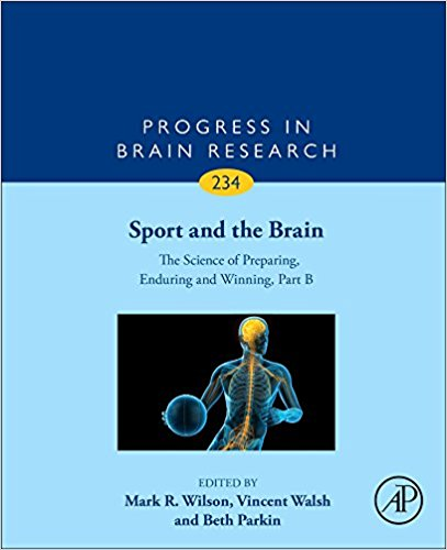 Sport and the Brain: The Science of Preparing, Enduring and Winning, Part B, Volume 234 (Progress in Brain Research) 1st Edition PDF
