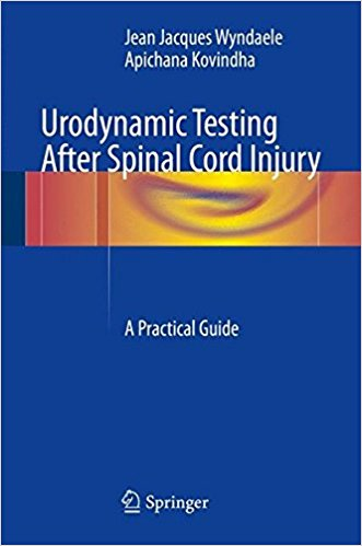 Urodynamic Testing After Spinal Cord Injury: A Practical Guide 1st ed. 2017 Edition PDF