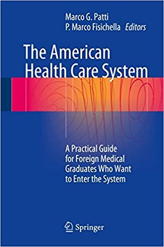 The American Health Care System: A Practical Guide for Foreign Medical Graduates Who Want to Enter the System 1st ed. 2018 Edition PDF