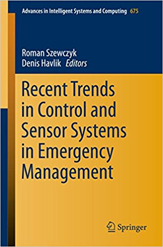 Recent Trends in Control and Sensor Systems in Emergency Management (Advances in Intelligent Systems and Computing) 1st ed. 2018 Edition PDF