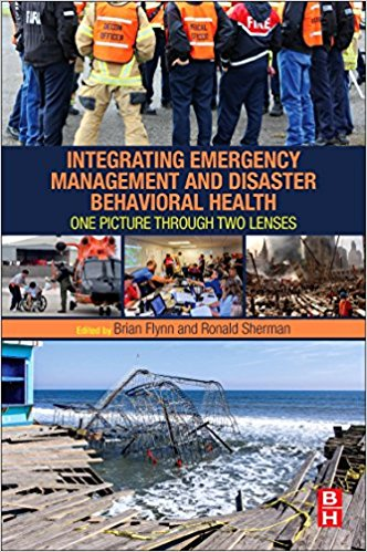 Integrating Emergency Management and Disaster Behavioral Health: One Picture through Two Lenses 1st Edition PDF