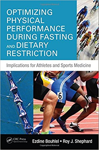 Optimizing Physical Performance During Fasting and Dietary Restriction: Implications for Athletes and Sports Medicine 1st Edition PDF