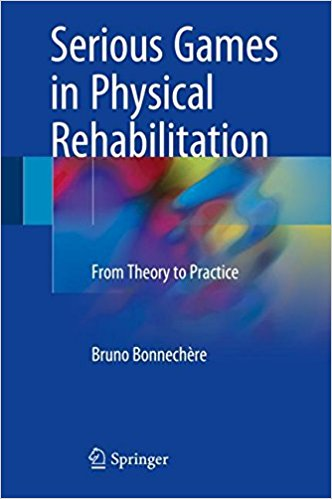 Serious Games in Physical Rehabilitation: From Theory to Practice PDF