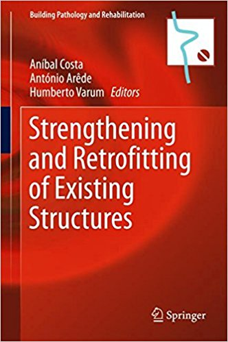 Strengthening and Retrofitting of Existing Structures (Building Pathology and Rehabilitation) 1st ed. 2018 Edition PDF