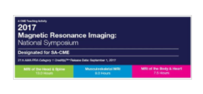 2017 Magnetic Resonance Imaging: National Symposium - A Video CME Teaching Activity
