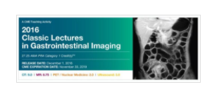 2016 Classic Lectures in Gastrointestinal Imaging - A Video CME Teaching Activity