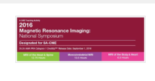 2016 Magnetic Resonance Imaging: National Symposium - A Video CME Teaching Activity