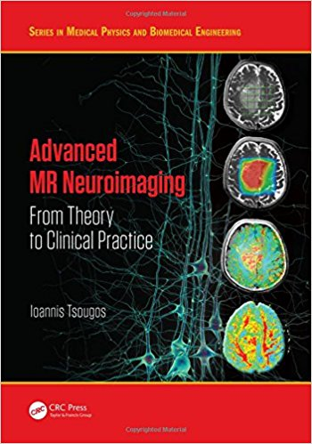 Advanced MR Neuroimaging: From Theory to Clinical Practice (Series in Medical Physics and Biomedical Engineering) 1st Edition PDF