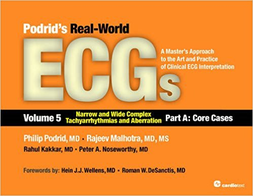 Podrid's Real-World ECGs: Volume 5A, Narrow and Wide Complex Tachyarrhythmias and Aberration [Core Cases] 1st Edition PDF
