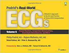Podrid's Real-World Ecgs, Volume 6: Paced Rhythms, Congenital Abnormalities, Electrolyte Disturbances, and More 1st Edition PDF