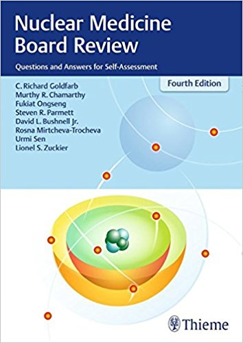 Nuclear Medicine Board Review: Questions and Answers for Self-Assessment 4th Edition PDF