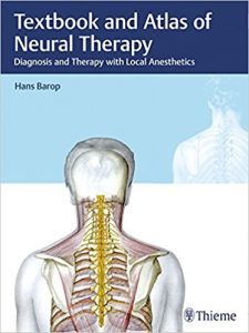 Textbook and Atlas of Neural Therapy: Diagnosis and Therapy with Local Anesthetics, 2e PDF
