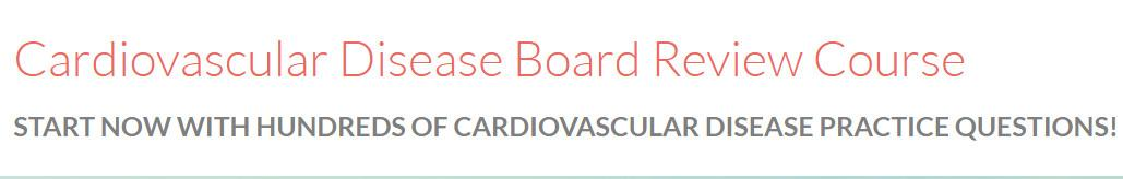 Cardiovascular Disease Board Review Course