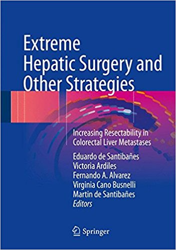 Extreme Hepatic Surgery and Other Strategies: Increasing Resectability in Colorectal Liver Metastases 1st ed. 2017 Edition PDF