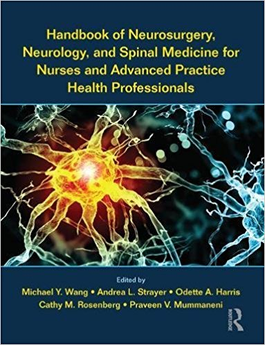 Handbook of Neurosurgery, Neurology, and Spinal Medicine for Nurses and Advanced Practice Health Professionals 1st Edition PDF