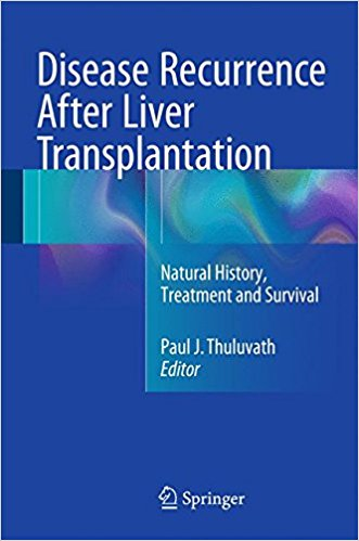 Disease Recurrence After Liver Transplantation: Natural History, Treatment and Survival 1st ed. 2016 Edition PDF