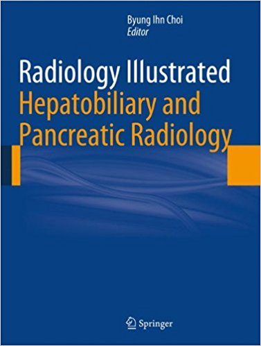Radiology Illustrated: Hepatobiliary and Pancreatic Radiology 2014th Edition PDF