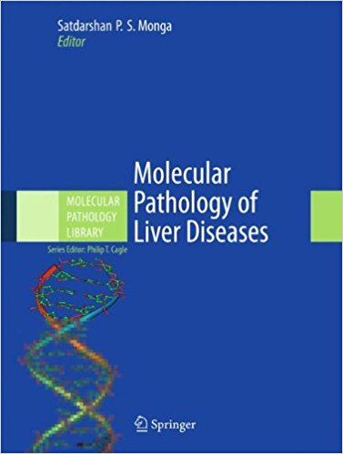 Molecular Pathology of Liver Diseases (Molecular Pathology Library) 2011th Edition PDF