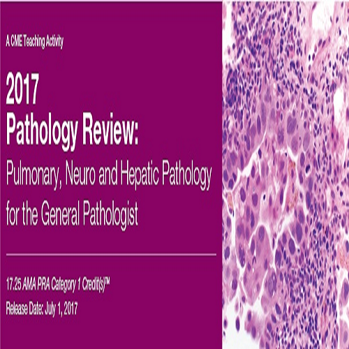 Pathology Review Pulmonary, Neuro, and Hepatic Pathology for the General Pathologist Edusymp Course