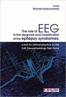 The Role of EEG in the Diagnosis and Classification of the Epilepsy Syndromes: A Tool for Clinical Practice by the Ilae Neurophysiology Task Force ePUB