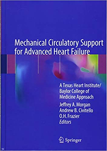 Mechanical Circulatory Support for Advanced Heart Failure: A Texas Heart Institute/Baylor College of Medicine Approach 1st ed. 2018 Edition PDF
