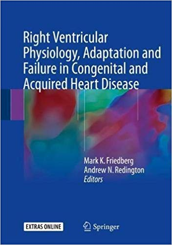 Right Ventricular Physiology, Adaptation and Failure in Congenital and Acquired Heart Disease 1st ed. 2018 Edition PDF