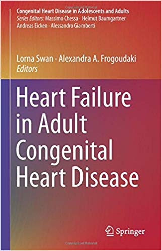 Heart Failure in Adult Congenital Heart Disease (Congenital Heart Disease in Adolescents and Adults) 1st ed. 2018 Edition PDF