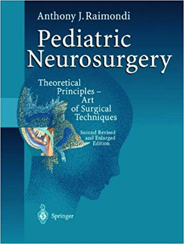 Pediatric Neurosurgery: Theoretical Principles ― Art of Surgical Techniques PDF