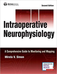 Intraoperative Neurophysiology: A Comprehensive Guide to Monitoring and Mapping 2nd Edition