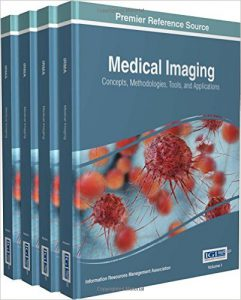 Medical Imaging Concepts Methodologies Tools and Applications (Advances in Medical Technologies and Clinical Practice) (4 Volumes) PDF