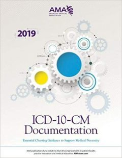ICD-10-CM Documentation 2019: Essential Charting Guidance to Support Medical Necessity PDF