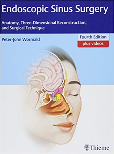 Endoscopic Sinus Surgery: Anatomy, Three-Dimensional Reconstruction, and Surgical Technique 4th Edition