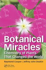Botanical Miracles: Chemistry of Plants That Changed the World