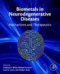 Biometals in Neurodegenerative Diseases : Mechanisms and Therapeutics