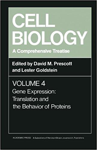 Cell Biology A Comprehensive Treatise, Volume 4 Gene Expression Translation and the Behavior of Proteins