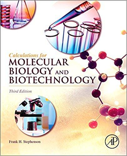 Calculations for Molecular Biology and Biotechnology, 3rd Edition