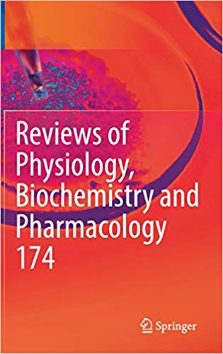 Reviews of Physiology, Biochemistry and Pharmacology Vol. 174 1st ed. 2018 Edition