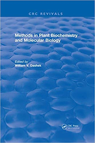 Methods in Plant Biochemistry and Molecular Biology 1st Edition,