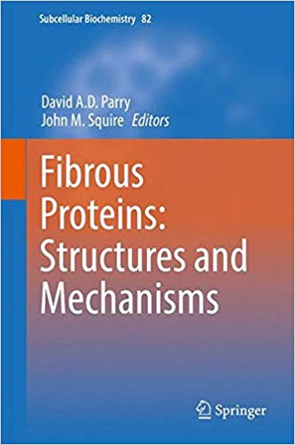 Fibrous Proteins: Structures and Mechanisms (Subcellular Biochemistry) 1st ed. 2017 Edition