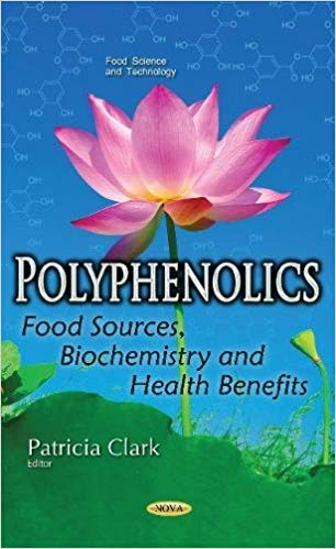 Polyphenolics: Food Sources, Biochemistry and Health Benefits (Food Science and Technology) UK ed. Edition