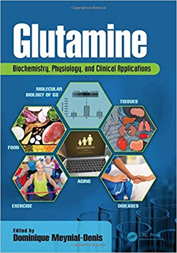 Glutamine: Biochemistry, Physiology, and Clinical Applications 1st Edition