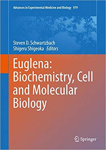 Euglena: Biochemistry, Cell and Molecular Biology (Advances in Experimental Medicine and Biology) 1st ed. 2017 Edition
