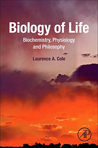 Biology of Life: Biochemistry, Physiology and Philosophy 1st Edition