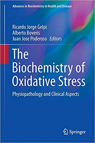 Biochemistry of Oxidative Stress: Physiopathology and Clinical Aspects (Advances in Biochemistry in Health and Disease) 1st ed. 2016 Edition