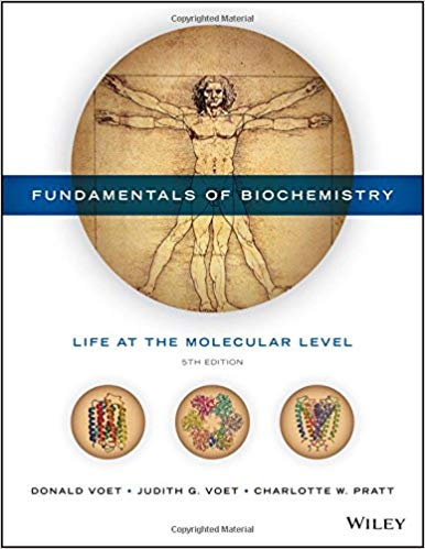 Fundamentals of Biochemistry: Life at the Molecular Level 5th Edition