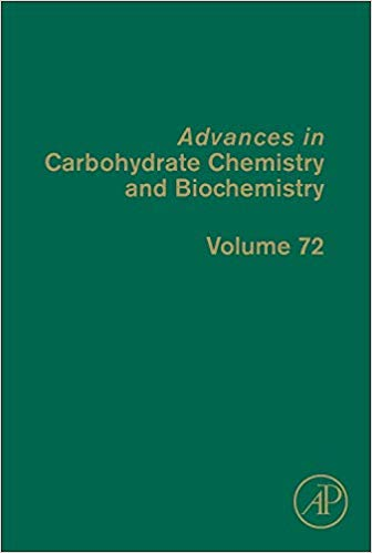 Advances in Carbohydrate Chemistry and Biochemistry, Volume 72 1st Edition